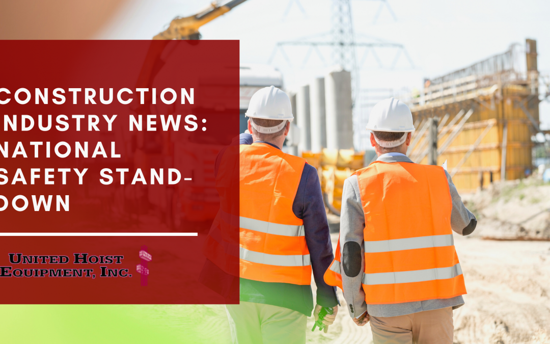 Construction Industry News: National Safety Stand-Down